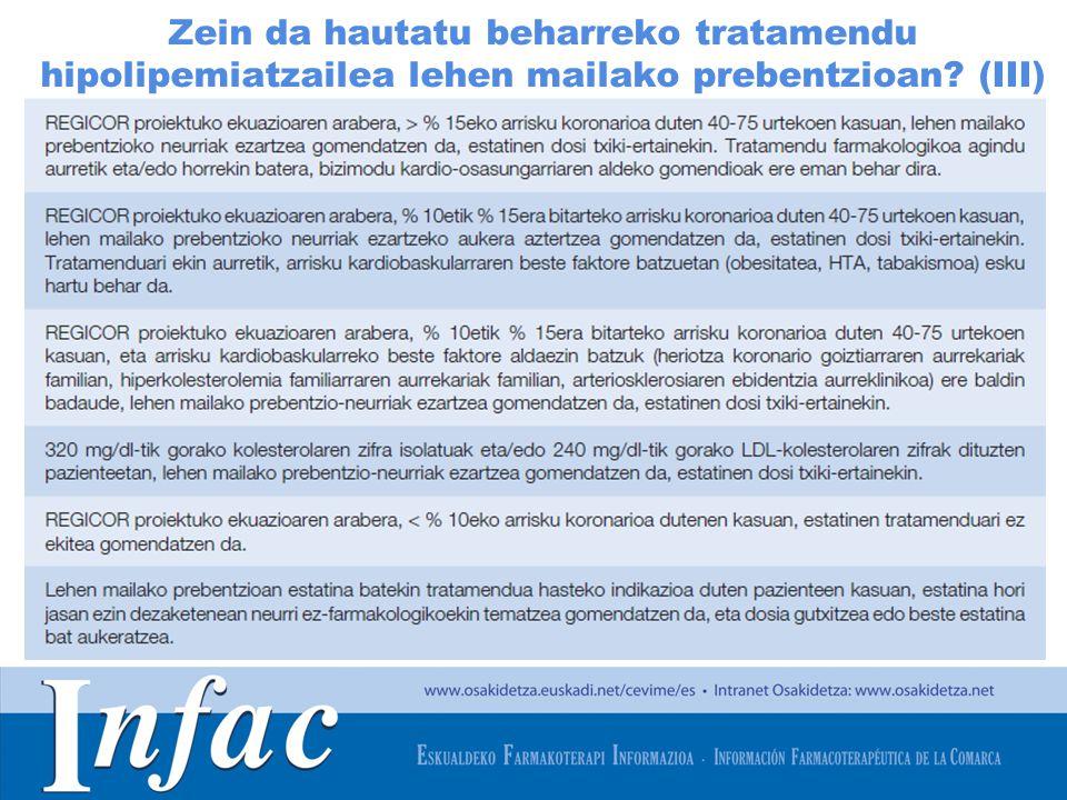 http://www.osakidetza.euskadi.net Zein da hautatu beharreko tratamendu hipolipemiatzailea lehen mailako prebentzioan.