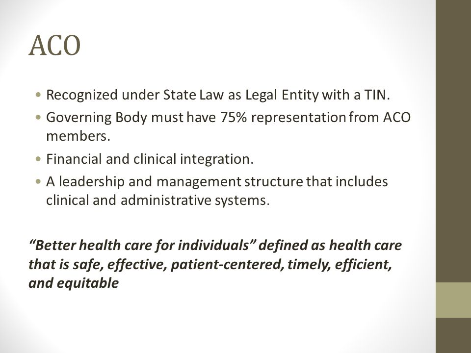ACO Recognized under State Law as Legal Entity with a TIN.