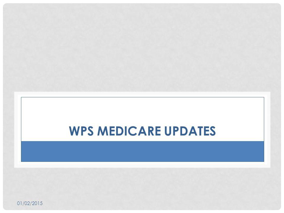WPS MEDICARE UPDATES 01/02/2015