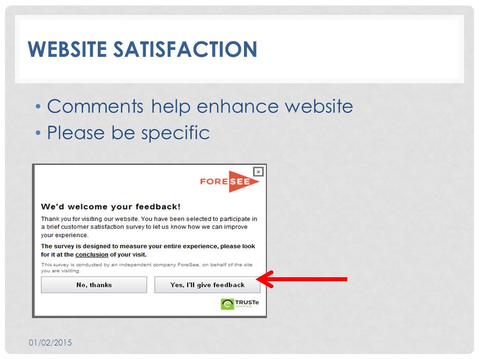 WEBSITE SATISFACTION Comments help enhance website Please be specific 01/02/2015