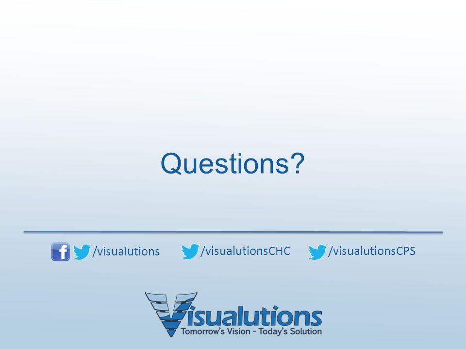 /visualutions /visualutionsCHC /visualutionsCPS Questions?