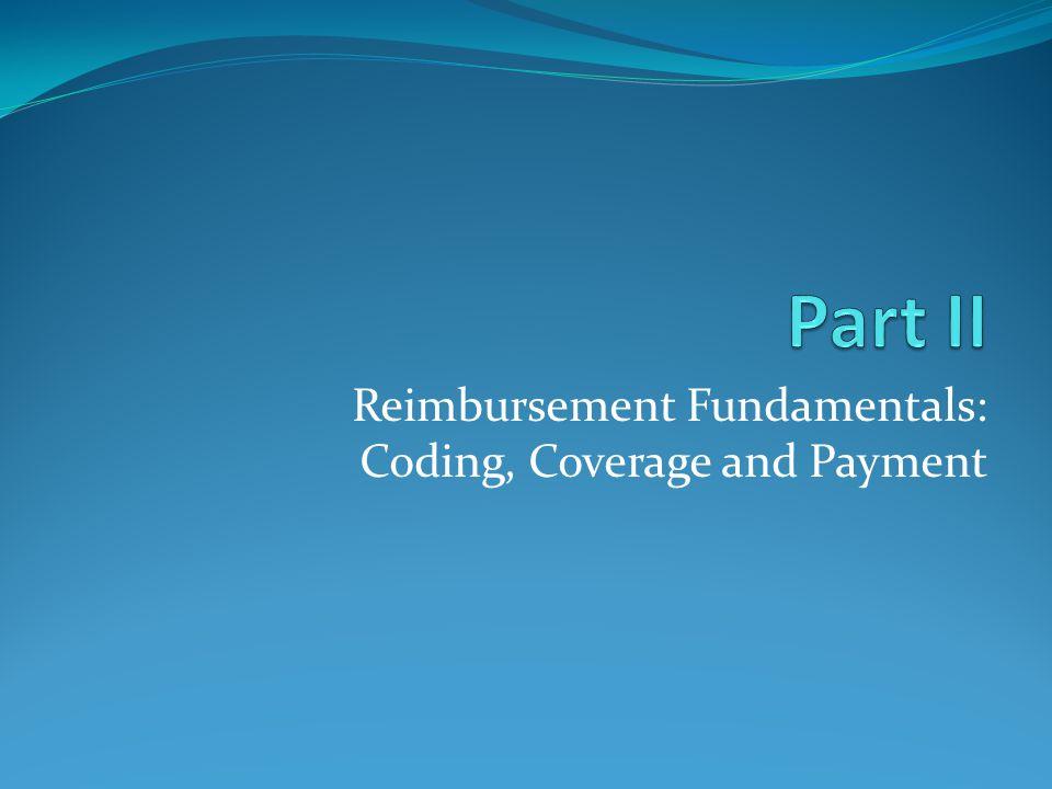 Reimbursement Fundamentals: Coding, Coverage and Payment
