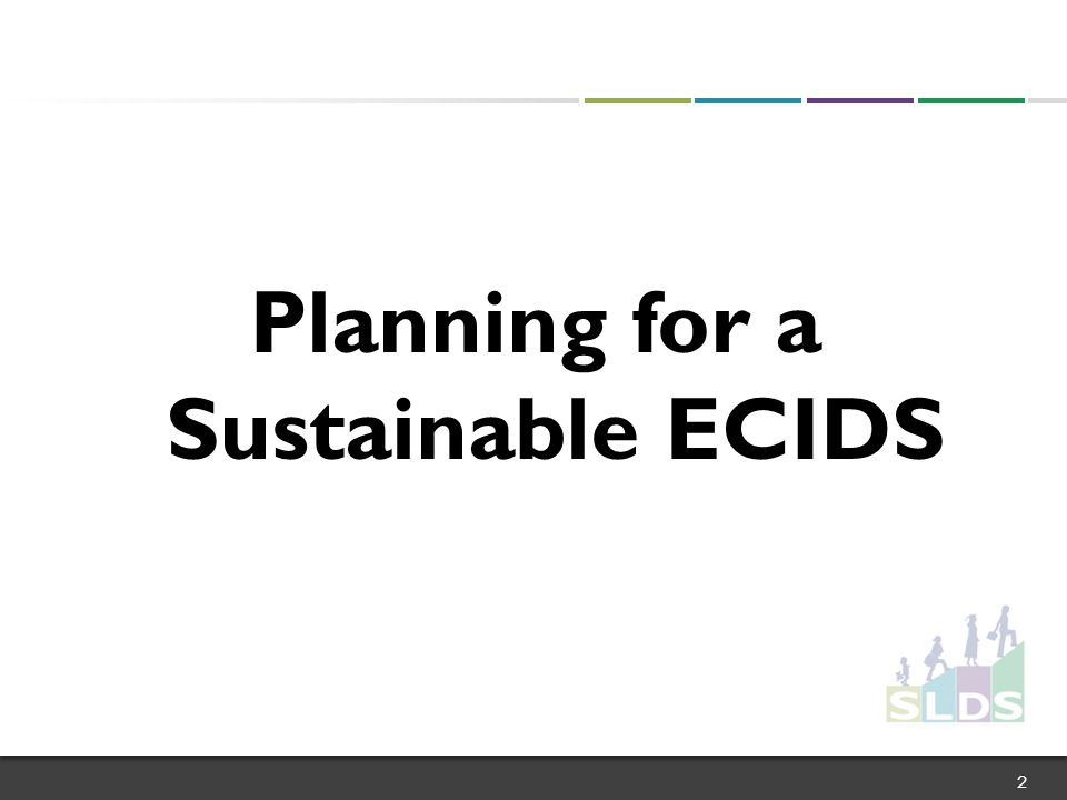Planning for a Sustainable ECIDS 2