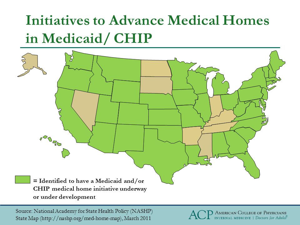 Initiatives to Advance Medical Homes in Medicaid/ CHIP = Identified to have a Medicaid and/or CHIP medical home initiative underway or under developme