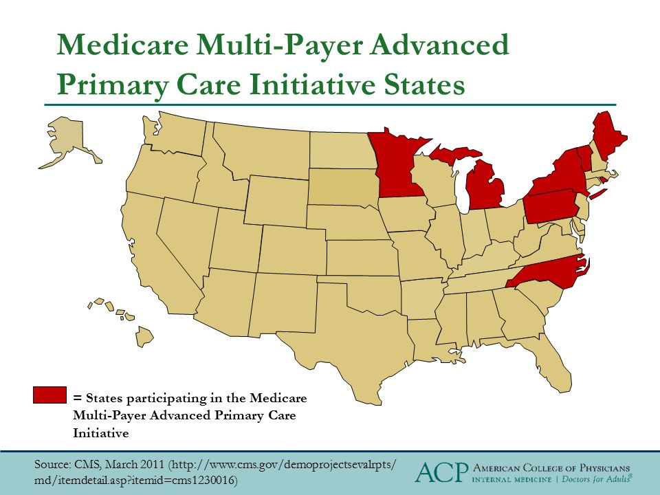 Medicare Multi-Payer Advanced Primary Care Initiative States = States participating in the Medicare Multi-Payer Advanced Primary Care Initiative Sourc