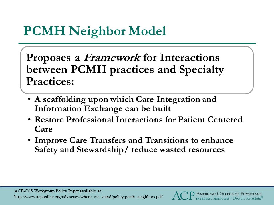 = Identified to have at least one private payer medical home pilot under development or underway Overview of PCMH Commercial Pilot Activity (cont.)* * As tracked by the American College of Physicians and the Patient-Centered Primary Care Collaborative (updated March 2011)