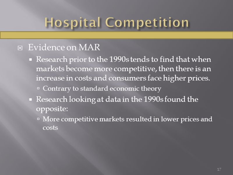  Evidence on MAR  Research prior to the 1990s tends to find that when markets become more competitive, then there is an increase in costs and consum