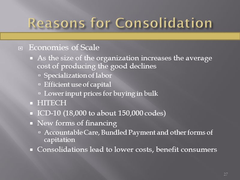  Economies of Scale  As the size of the organization increases the average cost of producing the good declines  Specialization of labor  Efficient