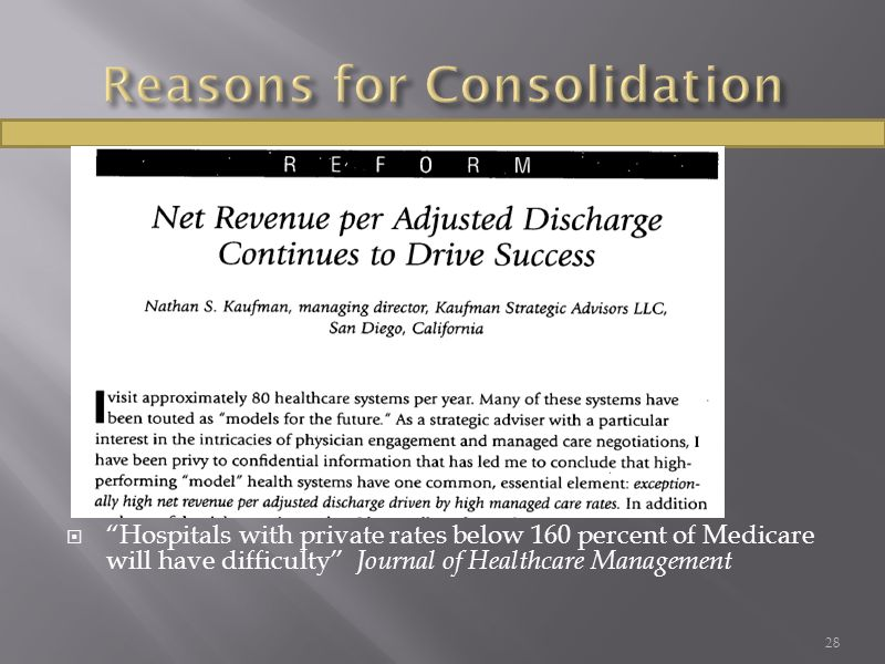 " ""Hospitals with private rates below 160 percent of Medicare will have difficulty"" Journal of Healthcare Management 28"