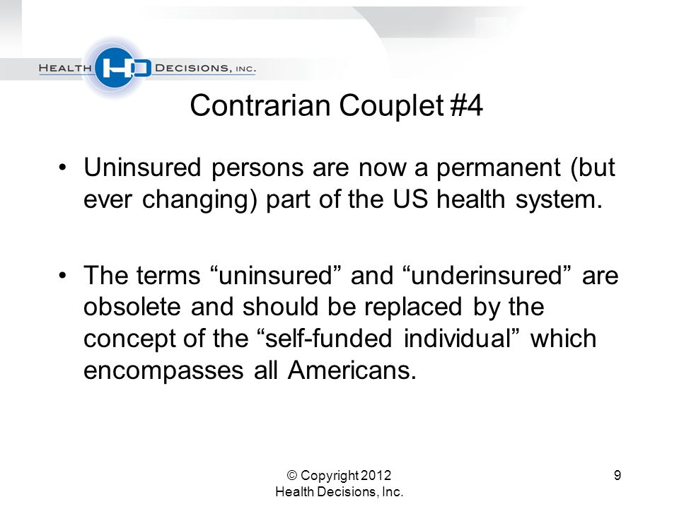 Contrarian Couplet #4 Uninsured persons are now a permanent (but ever changing) part of the US health system.