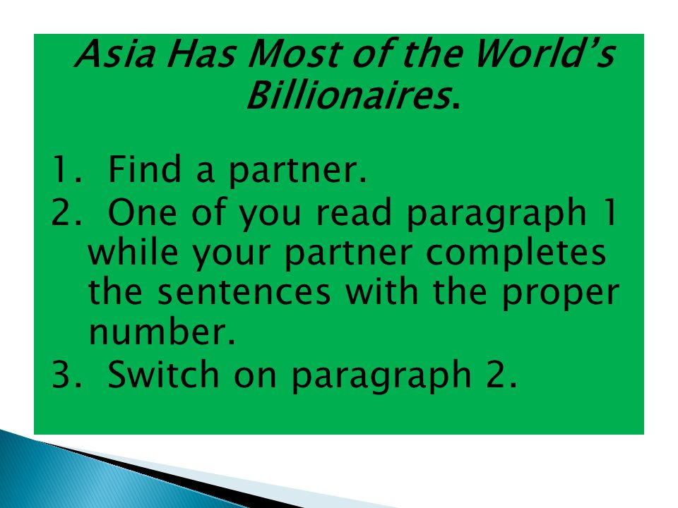 Asia Has Most of the World's Billionaires. 1. Find a partner.