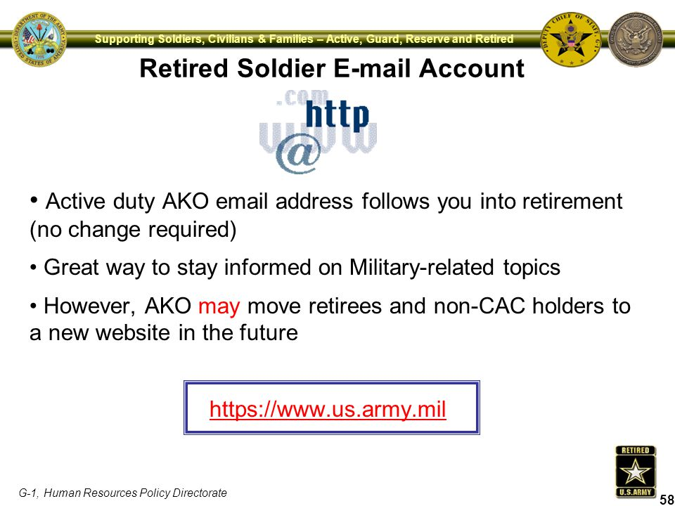 G-1, Human Resources Policy Directorate Supporting Soldiers, Civilians & Families – Active, Guard, Reserve and Retired Retired Soldier E-mail Account