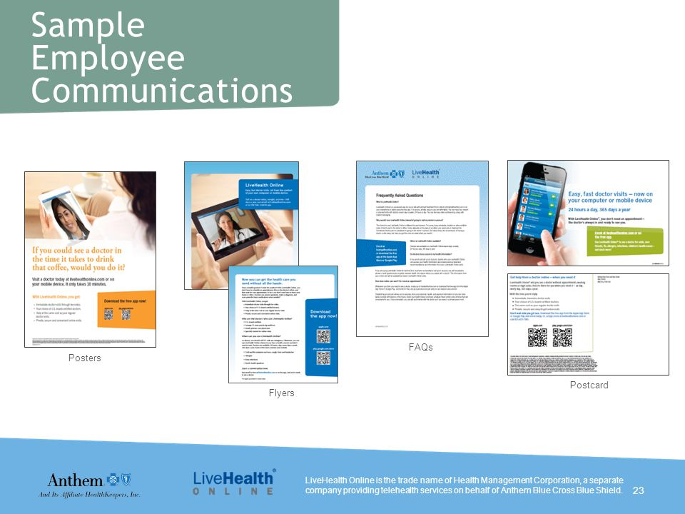 Posters Postcard Flyers FAQs LiveHealth Online is the trade name of Health Management Corporation, a separate company providing telehealth services on