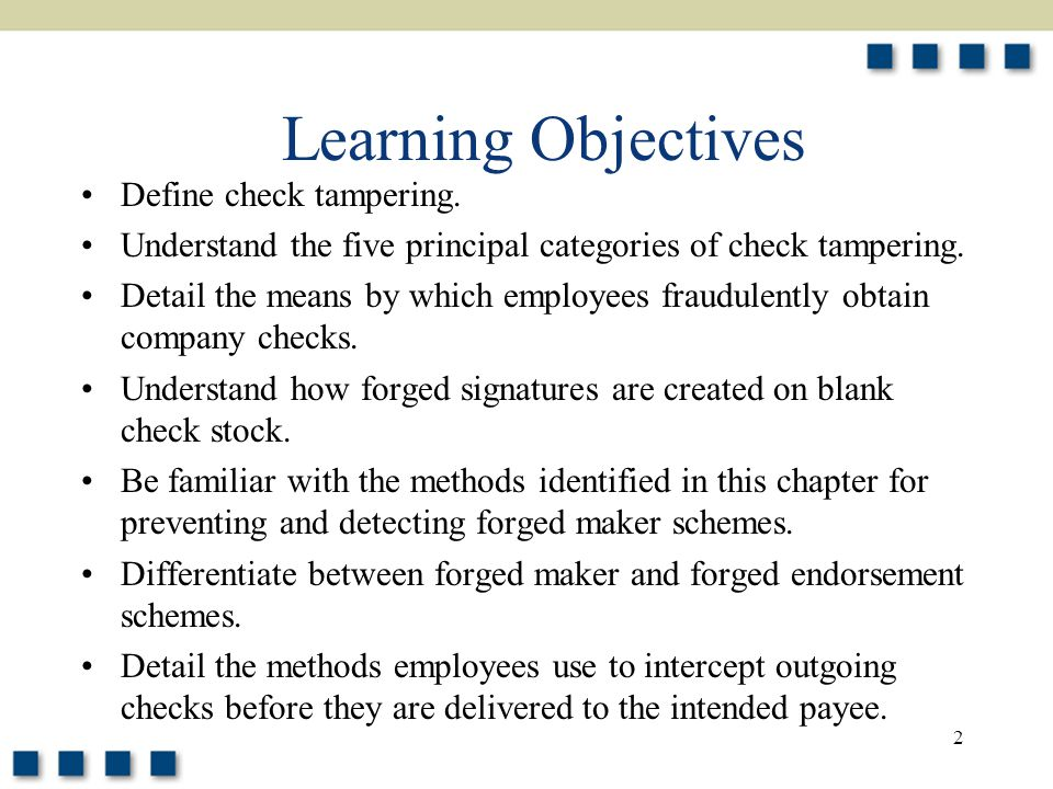 2 Define check tampering.Understand the five principal categories of check tampering.