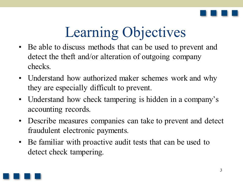 3 Be able to discuss methods that can be used to prevent and detect the theft and/or alteration of outgoing company checks.