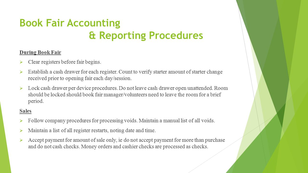 Book Fair Accounting & Reporting Procedures During Book Fair  Clear registers before fair begins.
