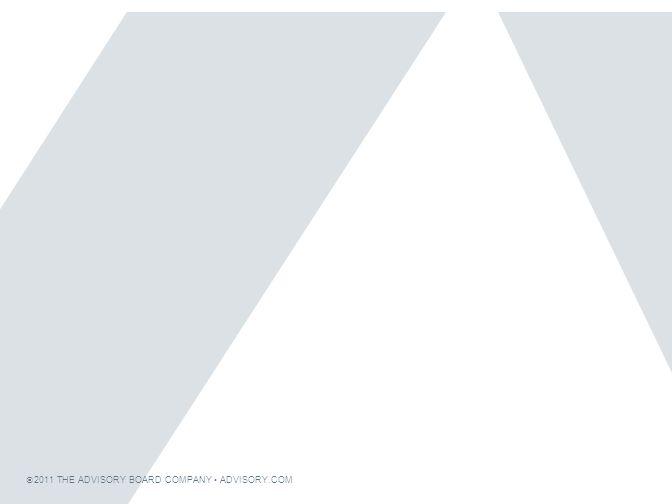 © 2011 THE ADVISORY BOARD COMPANY ADVISORY.COM