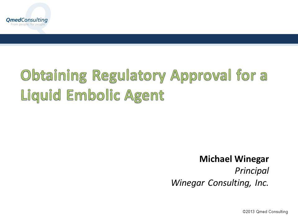 Michael Winegar Principal Winegar Consulting, Inc. ©2013 Qmed Consulting