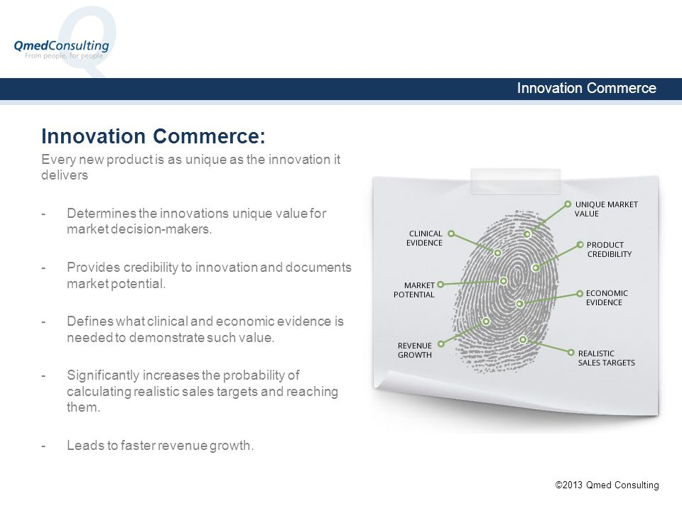 Innovation Commerce Innovation Commerce: Every new product is as unique as the innovation it delivers -Determines the innovations unique value for market decision-makers.