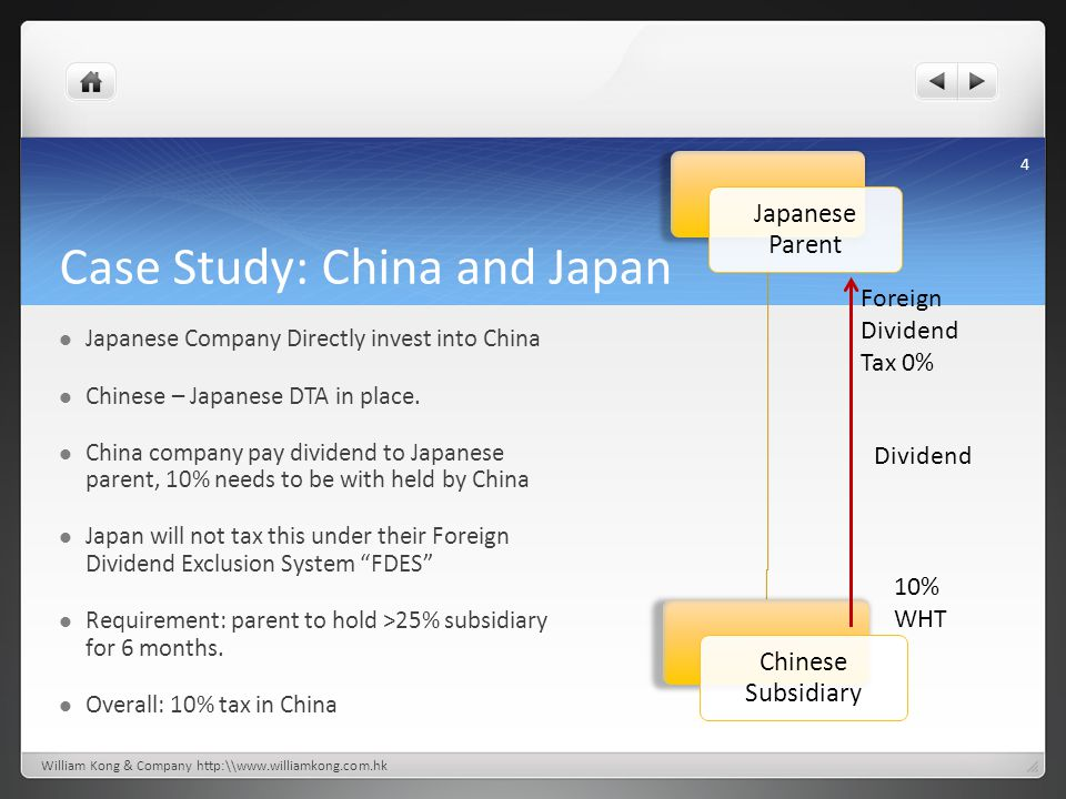 Case Study: China and Japan Japanese Company Directly invest into China Chinese – Japanese DTA in place. China company pay dividend to Japanese parent