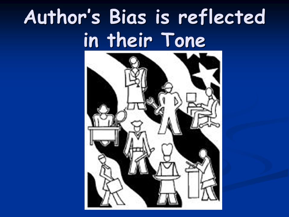 Author's Bias is reflected in their Tone