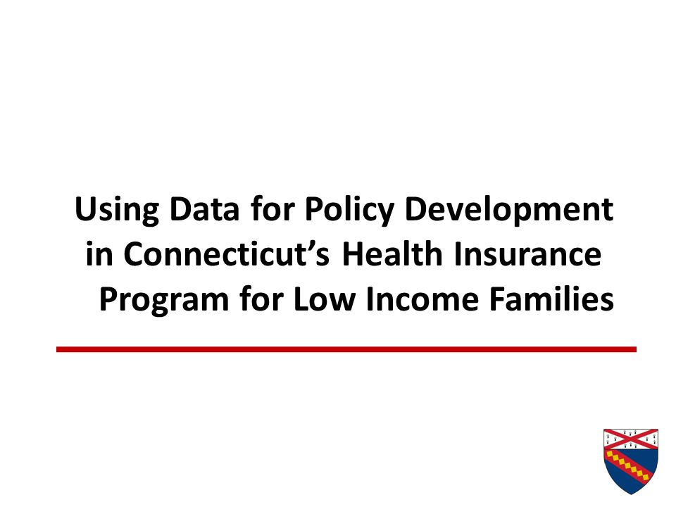 Connecticut's HUSKY Program Publicly-funded health insurance for 450,000 children, parents, and pregnant women in low income families State-federal partnership (financing, administration) No cost-sharing for most families Coverage for all medically necessary care for children