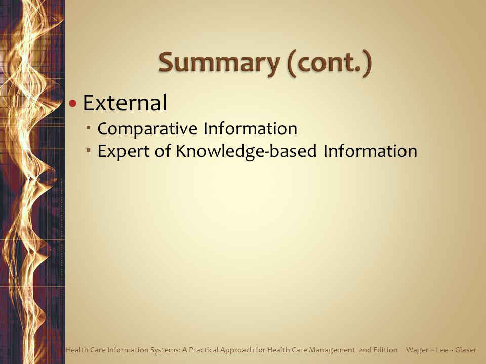 External  Comparative Information  Expert of Knowledge-based Information Health Care Information Systems: A Practical Approach for Health Care Management 2nd Edition Wager ~ Lee ~ Glaser