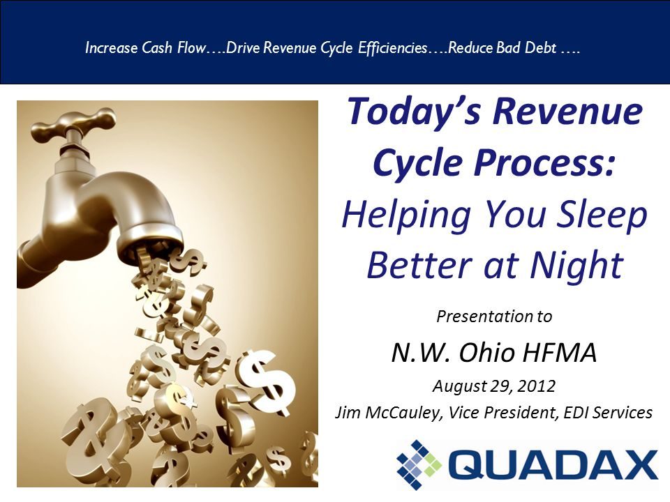 Today's Revenue Cycle Process: Helping You Sleep Better at Night Presentation to N.W.