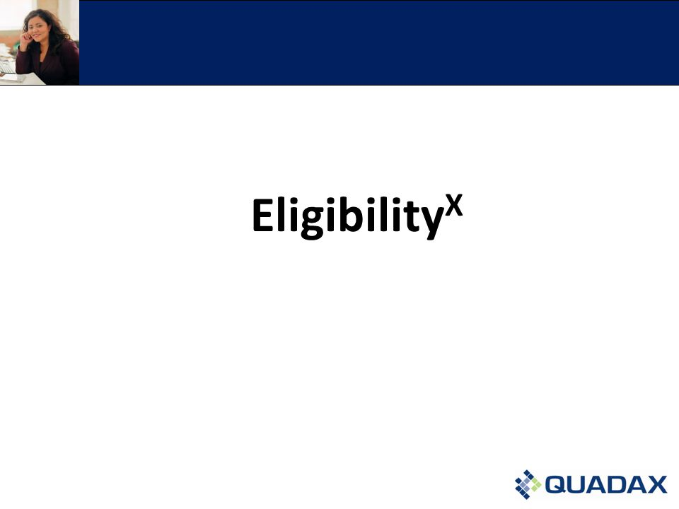 Eligibility X