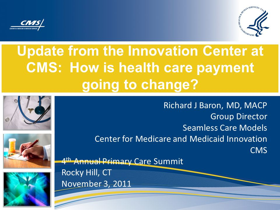 Update from the Innovation Center at CMS: How is health care payment going to change.