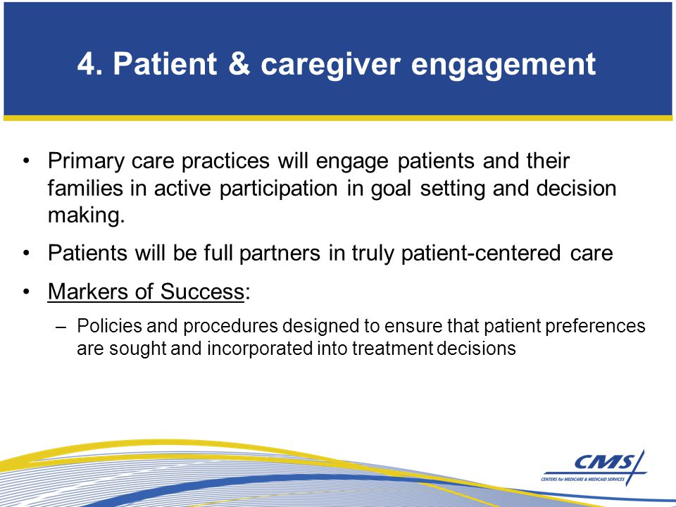 Primary care practices will engage patients and their families in active participation in goal setting and decision making.