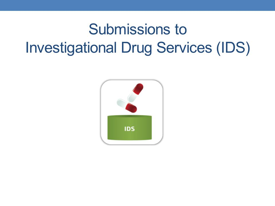 Submissions to Investigational Drug Services (IDS)