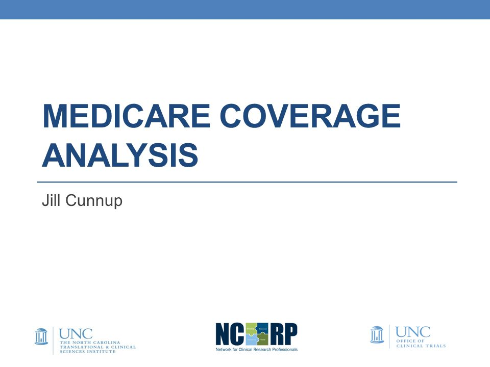 MEDICARE COVERAGE ANALYSIS Jill Cunnup