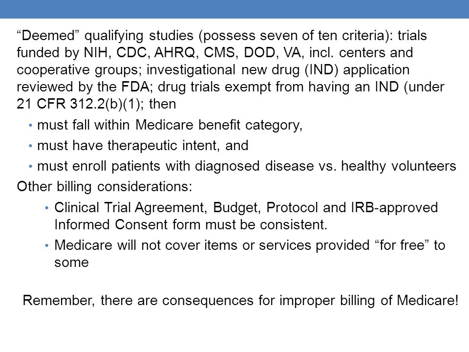 """""""Deemed"""" qualifying studies (possess seven of ten criteria): trials funded by NIH, CDC, AHRQ, CMS, DOD, VA, incl. centers and cooperative groups; inve"""