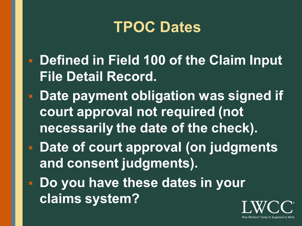 TPOC Dates  Defined in Field 100 of the Claim Input File Detail Record.