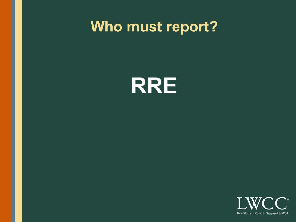 Who must report RRE