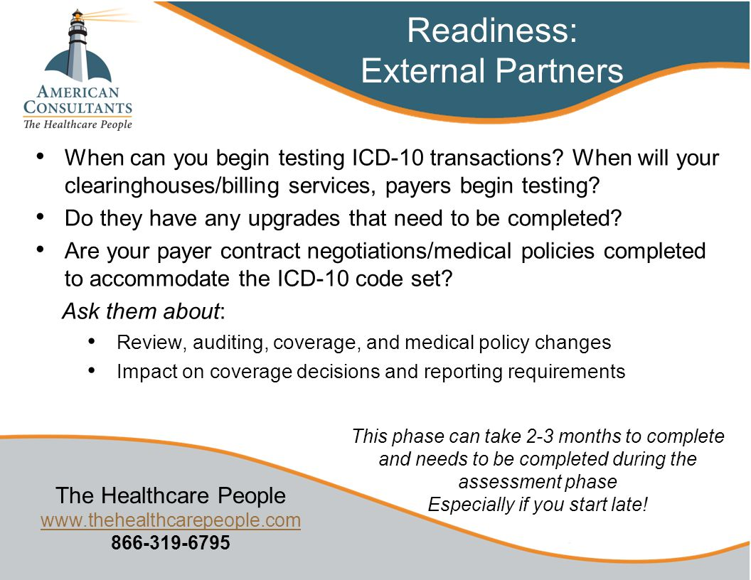 The Healthcare People www.thehealthcarepeople.com 866-319-6795 www.thehealthcarepeople.com When can you begin testing ICD-10 transactions.