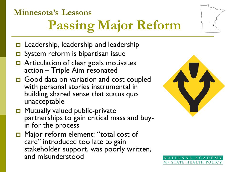 Passing Major Reform  Leadership, leadership and leadership  System reform is bipartisan issue  Articulation of clear goals motivates action – Trip
