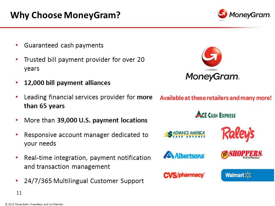 11 © 2013 MoneyGram. Proprietary and Confidential.