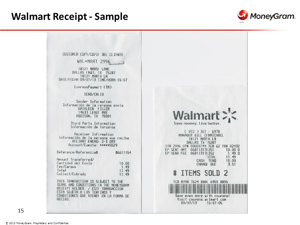 15 © 2013 MoneyGram. Proprietary and Confidential. Walmart Receipt - Sample