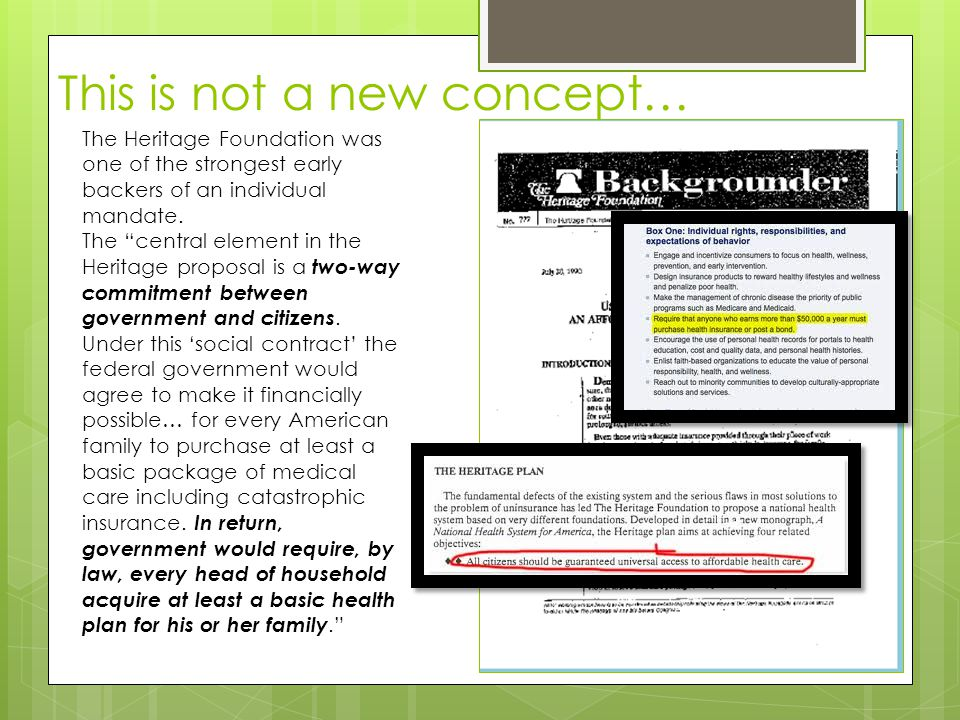 This is not a new concept… The Heritage Foundation was one of the strongest early backers of an individual mandate.