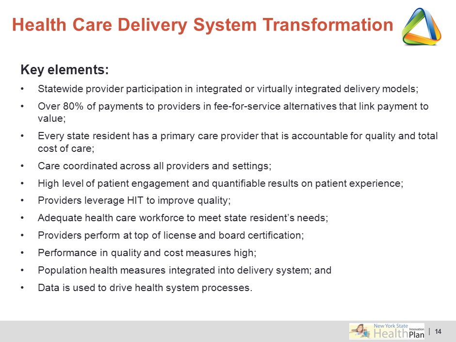 | 14 Key elements: Statewide provider participation in integrated or virtually integrated delivery models; Over 80% of payments to providers in fee-fo