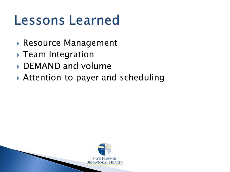  Resource Management  Team Integration  DEMAND and volume  Attention to payer and scheduling