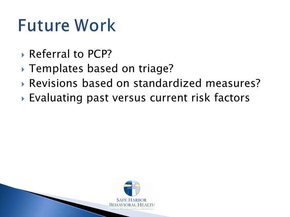  Referral to PCP.  Templates based on triage.  Revisions based on standardized measures.