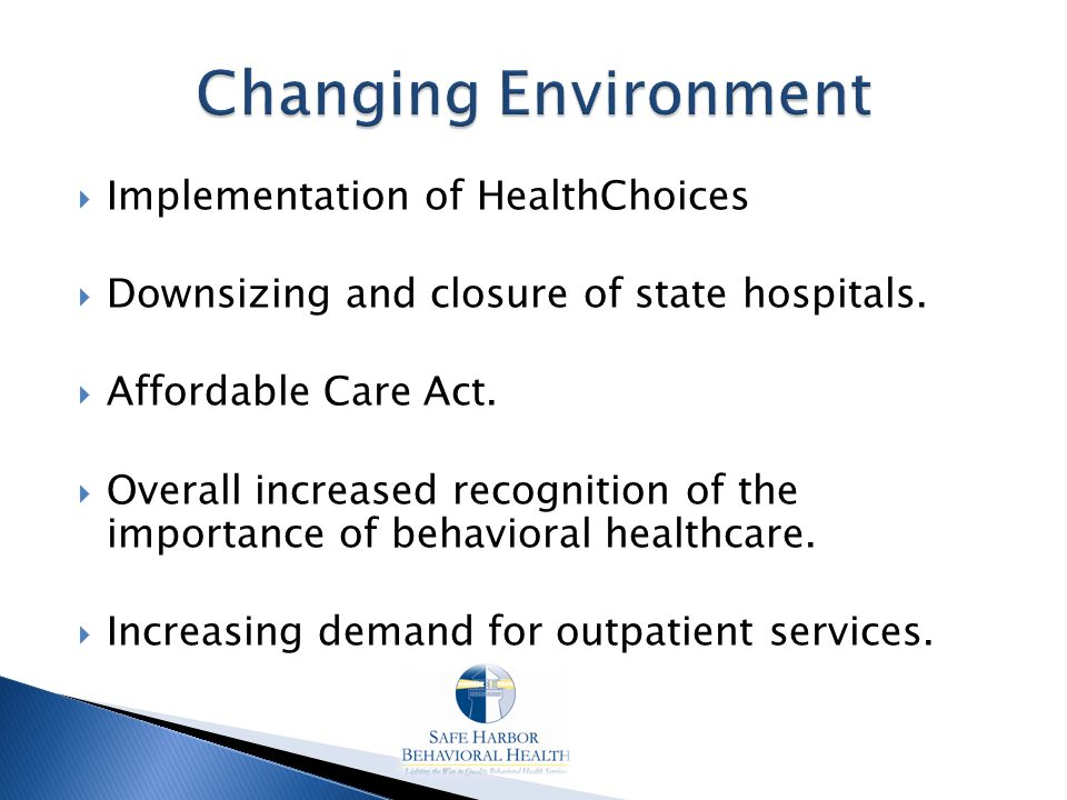  Implementation of HealthChoices  Downsizing and closure of state hospitals.