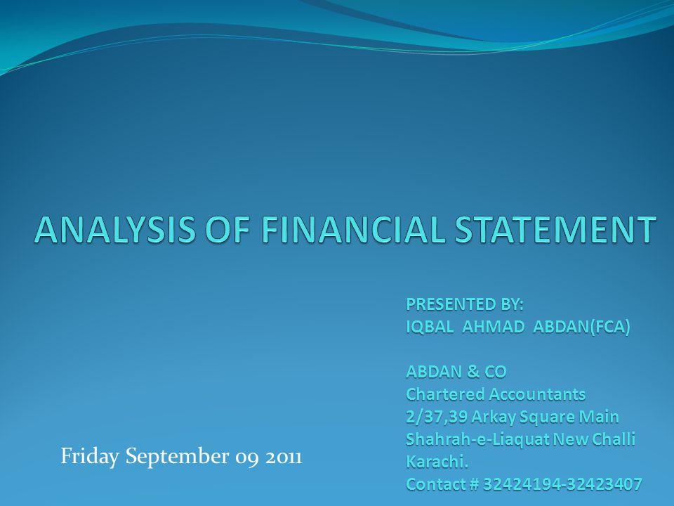 Friday September 09 2011 PRESENTEDBY: PRESENTED BY: IQBAL AHMAD ABDAN(FCA) ABDAN & CO Chartered Accountants 2/37,39 Arkay Square Main Shahrah-e-Liaquat New Challi Karachi.