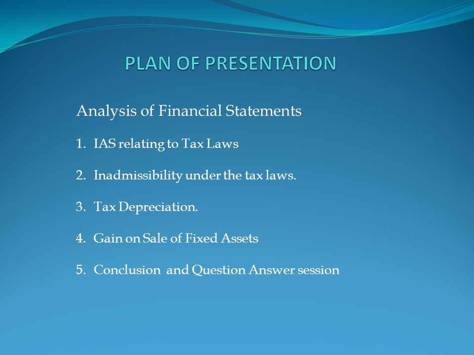 Analysis of Financial Statements 1.IAS relating to Tax Laws 2.Inadmissibility under the tax laws.