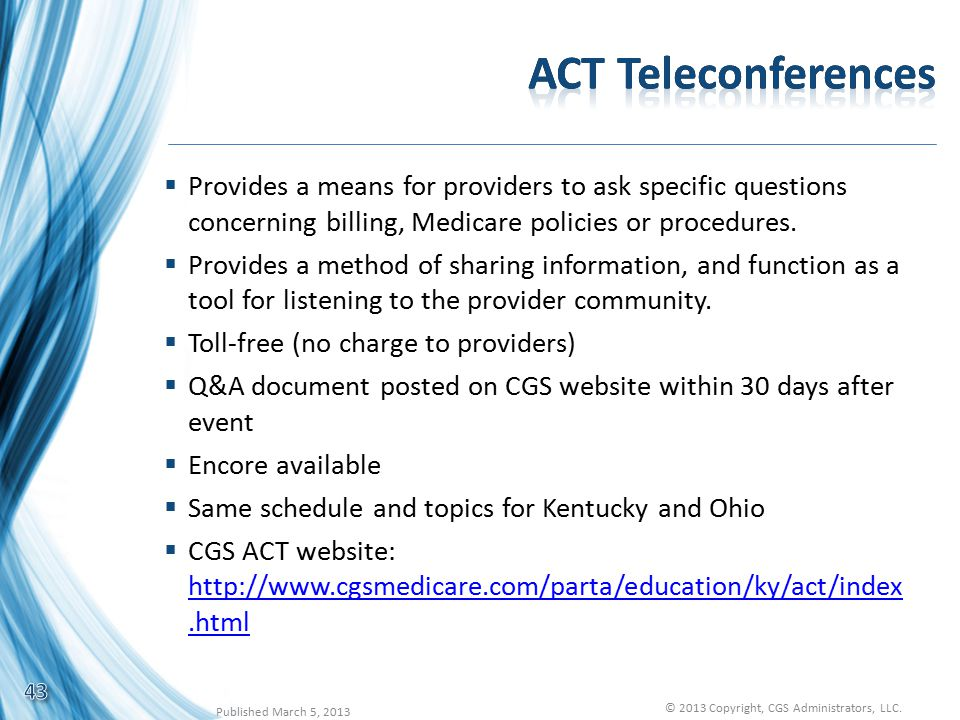  Provides a means for providers to ask specific questions concerning billing, Medicare policies or procedures.