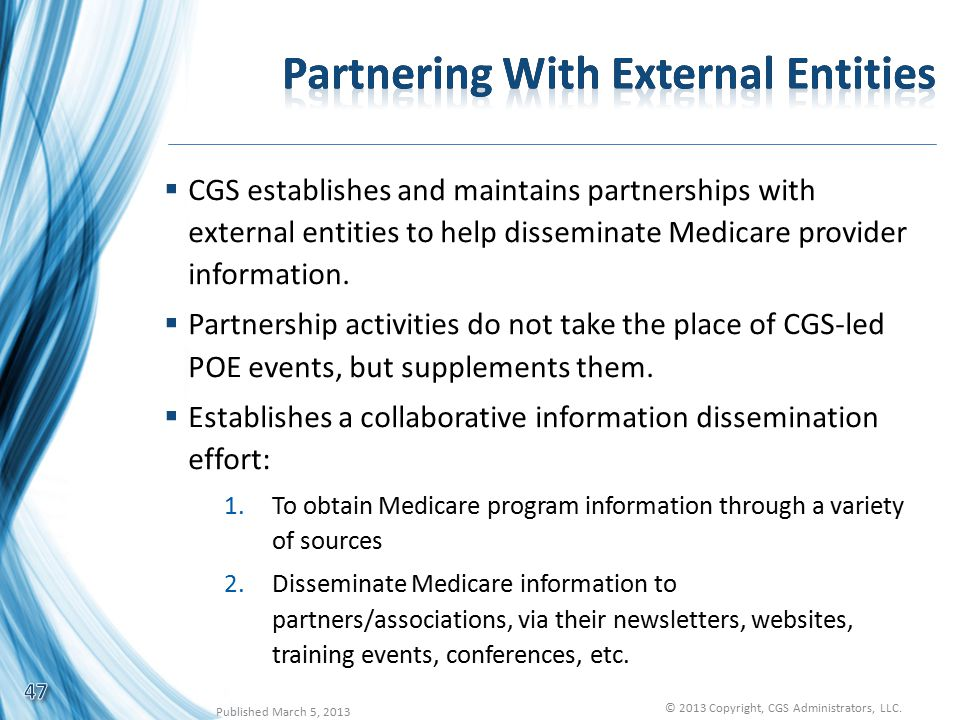  CGS establishes and maintains partnerships with external entities to help disseminate Medicare provider information.