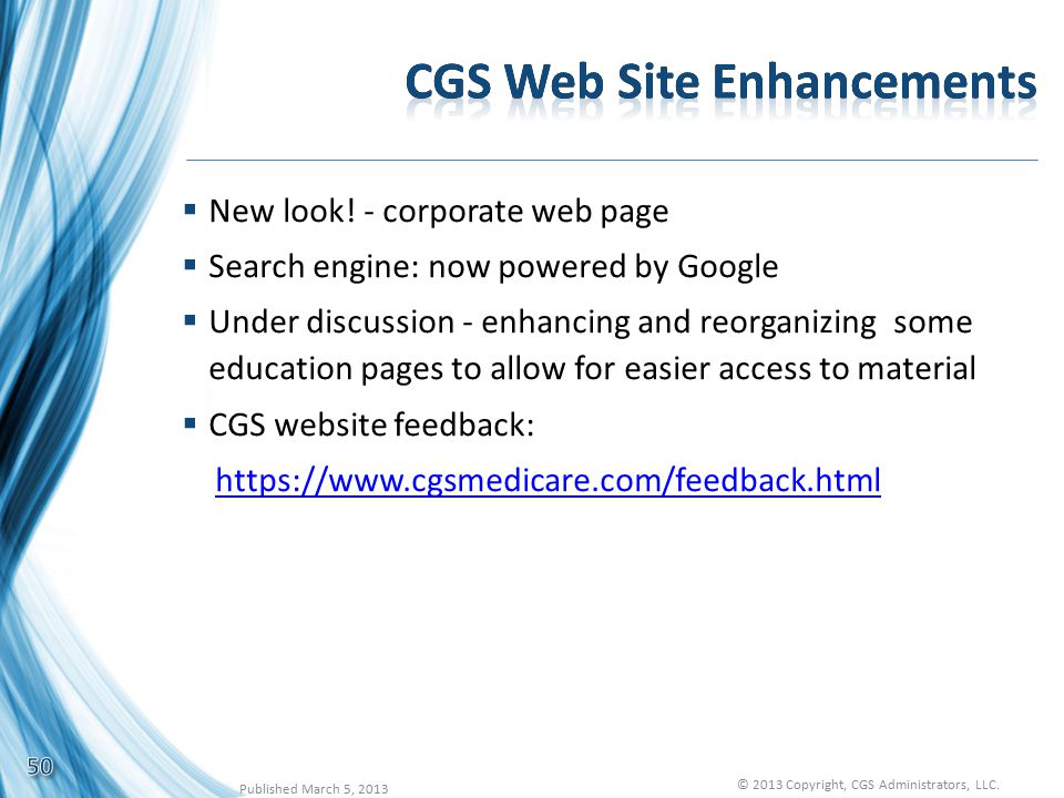  New look! - corporate web page  Search engine: now powered by Google  Under discussion - enhancing and reorganizing some education pages to allow